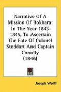 Narrative of a Mission of Bokhara: In the Year 1843-1845, to Ascertain the Fate of Colonel Stoddart and Captain Conolly (1846)