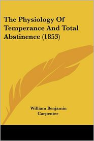 The Physiology of Temperance and Total Abstinence (1853)