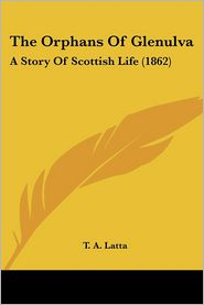 The Orphans of Glenulva: A Story of Scottish Life (1862)