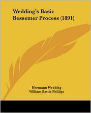 Wedding's Basic Bessemer Process (1891)
