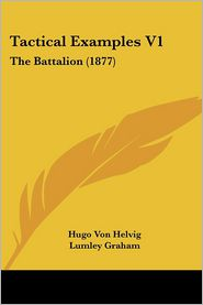 Tactical Examples V1: The Battalion (1877)
