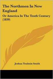 The Northmen in New England: Or America in the Tenth Century (1839)