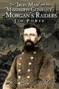 """The """"Iron Man"""" and the """"Mississippi Company"""" of Morgan's Raiders"""