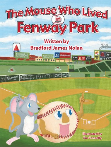 The Mouse Who Lived in Fenway Park - Bradford James Nolan