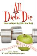 All Diets Die: How to Win & Be Thin (for Life!) - Pantera, John L.