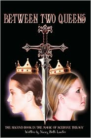 Between Two Queens: The Second Book in the Magic of Scerone Trilogy