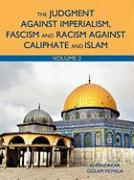 The Judgment Against Imperialism, Fascism and Racism Against Caliphate and Islam: Vol. 2