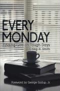 Every Monday: Finding God on Tough Days