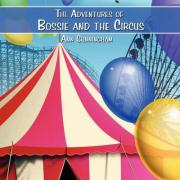 The Adventures of Bossie and the Circus - Cunningham, Ann