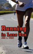 Running in Lane One - Curry, John A.