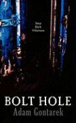 Bolt Hole - Gontarek, Adam