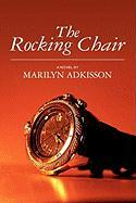 The Rocking Chair - Adkisson, Marilyn
