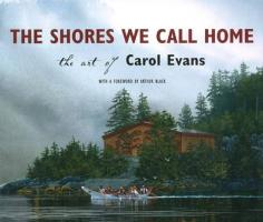 The Shores We Call Home: The Art of Carol Evans