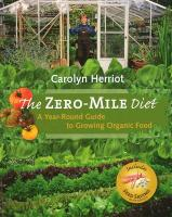 The Zero-Mile Diet: A Year-Round Guide to Growing Organic Food