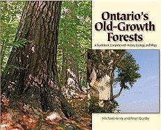 Ontario's Old Growth Forests - Henry, Michael; Quinby, Peter