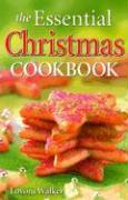 The Essential Christmas Cookbook - Walker, Lovoni