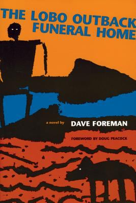 The Lobo Outback Funeral Home - Dave Foreman