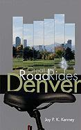 Great Road Rides Denver - Kenney, Jay P. K.