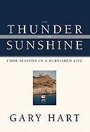 The Thunder and the Sunshine: Four Seasons in a Burnished Life