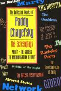 The Collected Works of Paddy Chayefsky: The Screenplays Volume 1