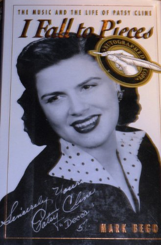 I Fall to Pieces: The Music and the Life of Patsy Cline - Mark Bego