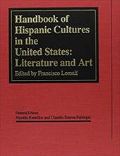 Handbook of Hispanic Cultures in the United States: Literature and Art