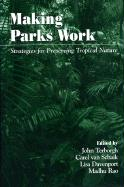 Making Parks Work: Strategies for Preserving Tropical Nature