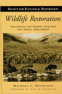 Wildlife Restoration: Techniques for Habitat Analysis and Animal Monitoring
