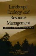 Landscape Ecology and Resource Management: Linking Theory with Practice