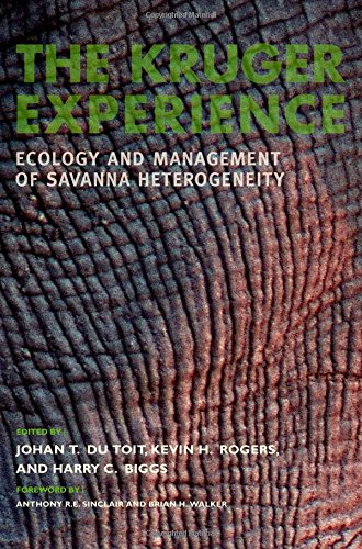 The Kruger Experience: Ecology And Management Of Savanna Heterogeneity - Johan T. du Toit; Kevin H. Rogers; Harry C. Biggs; Anthony R.E. Sinclair; Brian Walker PhD