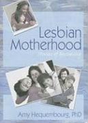 Lesbian Motherhood: Stories of Becoming - Hequembourg, Amy