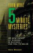 Even More Five-Minute Mysteries: 40 New Cases of Murder and Mayhem for You to Solve