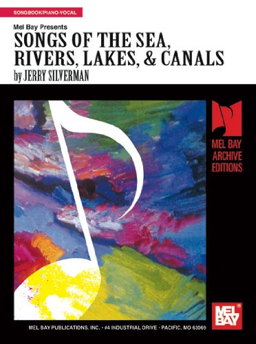 Mel Bay presents Songs of the Sea, Rivers, Lakes and Canals - Jerry Silverman