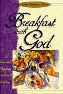 Breakfast with God: Inspiriational Thoughts to Start Your Day God's Way