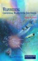 Weaponeering: Conventional Weapon System Effectiveness