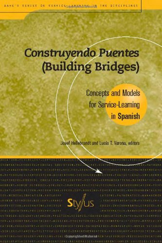 Construyendo Puentes (Building Bridges): Concepts and Models for Service Learning in Spanish (Service Learning in the Disciplines Series) - Josef Hellebrandt; Lucia T. Varona; Carmen Chaves Tessner