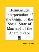 Hermeneutic Interpretation of the Origin of the Social State of Man and of the Adamic Race