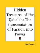 Hidden Treasures of the Qabalah: The Transmutation of Passion Into Power