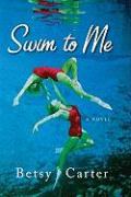 Swim to Me - Carter, Betsy