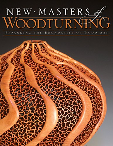 New Masters of Woodturning: Expanding the Boundaries of Wood Art - Kevin Wallace; Terry Martin