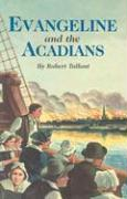 Evangeline and the Acadians - Tallant, Robert