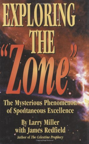 Exploring the Zone - James Redfield; Larry Miller