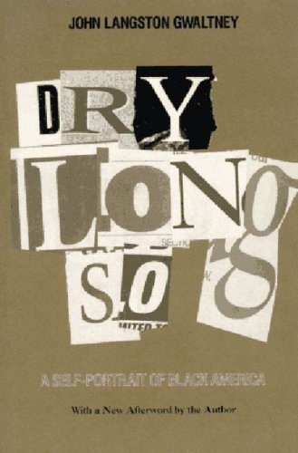 Drylongso: A Self-Portrait of Black America - John Langston Gwaltney