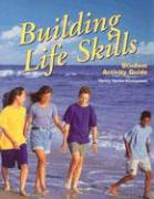 Building Life Skills: Student Activity Guide - Liddell, Louise A.; Gentzler, Yvonne S.