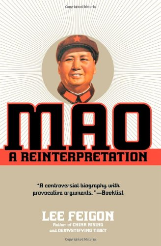 Mao: A Reinterpretation - Lee Feigon