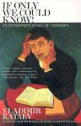 If Only We Could Know!: An Interpretation of Chekhov - Kataev, Vladimir