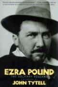 Ezra Pound: The Solitary Volcano