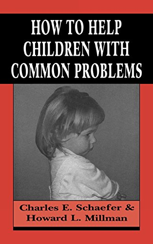 How to Help Children with Common Problems (Master Work) - Charles Schaefer; Howard L. Millman