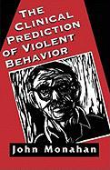 Clinical Prediction of Violent Behavior - Monahan, John