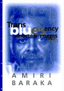 Transbluesency: The Selected Poetry of Amiri Baraka/LeRoi Jones (1961-1995) - Baraka, Amiri; Baraka, Imamu Amiri